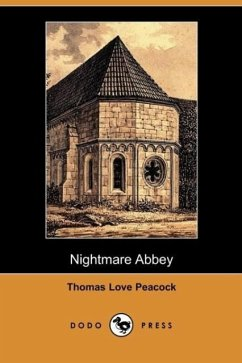 Nightmare Abbey (Dodo Press) - Peacock, Thomas Love