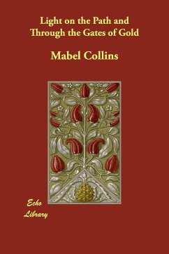Light on the Path and Through the Gates of Gold - Collins, Mabel