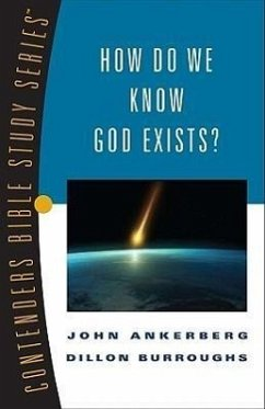 How Do We Know God Exists? - John, Ankerberg Burroughs, Dillon