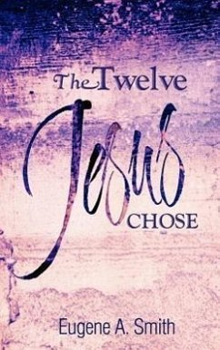 The Twelve Jesus Chose - Smith, Eugene