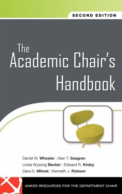 The Academic Chair's Handbook - Wheeler, Daniel W. Seagren, Alan T. Becker, Linda Wysong