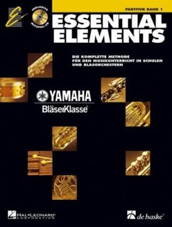 Essential Elements, Partitur, m. Audio-CD - Von Tim Lautzenheiser, John Higgins, Charles Menghini u. a.; Dtsch. Fass. v. Yamaha BläserKlassenTeam unter d. Lt. v. Wolfgang Feuerborn