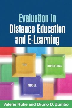 Evaluation in Distance Education and E-Learning: The Unfolding Model - Ruhe, Valerie Zumbo, Bruno D.