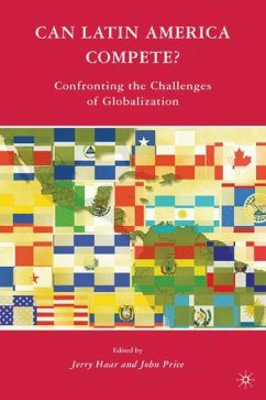 Can Latin America Compete?: Confronting the Challenges of Globalization - Herausgegeben von Haar, Jerry Price, John