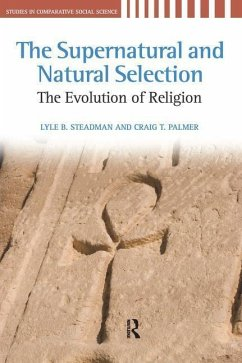 The Supernatural and Natural Selection: The Evolution of Religion - Steadman, Lyle B. Palmer, Craig T.