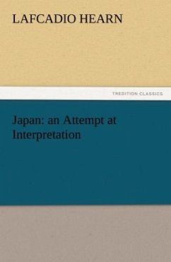 Japan: an Attempt at Interpretation - Hearn, Lafcadio