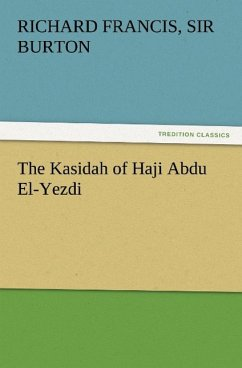 The Kasidah of Haji Abdu El-Yezdi - Burton, Richard Francis