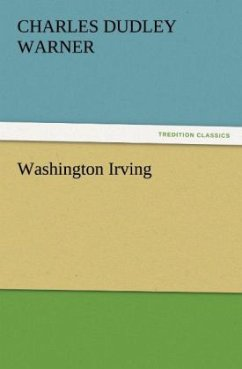 Washington Irving - Warner, Charles Dudley