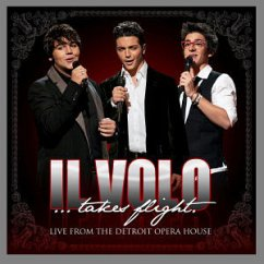 Il Volo...Takes Flight (Live From Detroit) - Il Volo