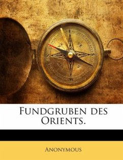 Fundgruben des Orients. - Anonymous