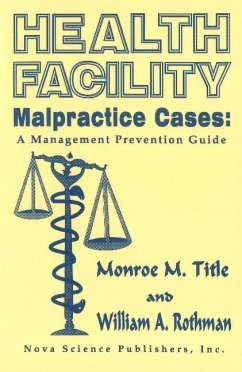 Health Facility Malpractice Cases - Title, Monroe M. Rothman, William A.