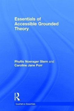 Essentials of Accessible Grounded Theory - Stern, Phyllis Noerager Porr, Caroline Jane