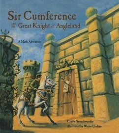 Sir Cumference and the Great Knight of Angleland: A Math Adventure - Neuschwander, Cindy, Creator