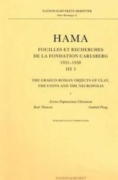 Hama III, 3: Graeco-Roman Objects of Clay, the Coins and the Necropolis - Ploug, Gunhild Christensen, Aristea Papanicolaou Thomsen, Rudi