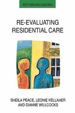 Re-Evaluating Residential Care - Peace, Sheila M. Peace Willcocks, Dianne M.