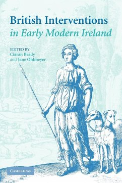 British Interventions in Early Modern Ireland - Herausgeber: Brady, Ciaran Ohlmeyer, Jane