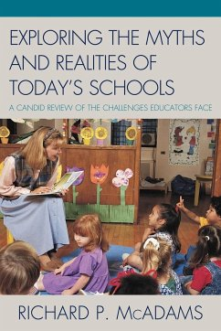 Exploring the Myths and the Realities of Today's Schools: A Candid Review of the Challenges Educators Face - McAdams, Richard P.