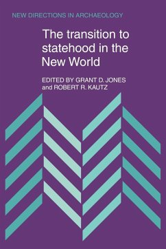 The Transition to Statehood in the New World - Grant D. , Jones Robert R. , Kautz Jones, Grant D.
