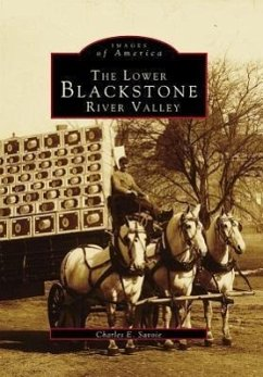 The Lower Blackstone River Valley - Savoie, Charles E.