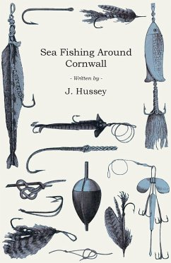 Sea Fishing Around Cornwall - Hussey, J.