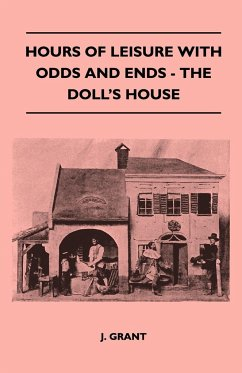 Hours Of Leisure With Odds And Ends - The Doll's House - Grant, J.