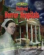 Shuttered Horror Hospitals - Williams, Dinah
