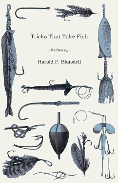 Tricks That Take Fish - Blaisdell, Harold F.