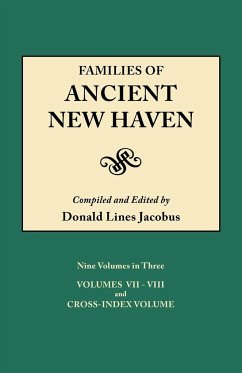 Families of Ancient New Haven. Originally Published as New Haven Genealogical Magazine, Volumes I-VIII [1922-1932] and Cross Index Volume [1939]. Ni