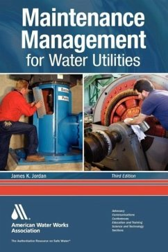 Maintenance Management for Water Utilities - Jordan, James K. AWWA (American Water Works Association) Awwa (American Water Works Association)