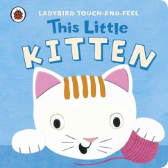 This Little Kitten: Ladybird Touch and Feel