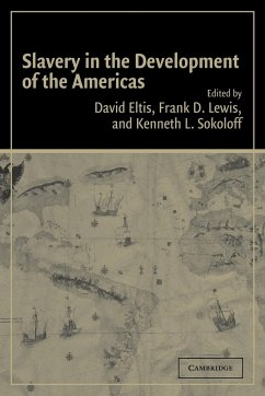 Slavery in the Development of the Americas - Herausgeber: David, Eltis Kenneth L. , Sokoloff Frank D. , Lewis