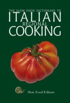 The Slow Food Dictionary to Italian Regional Cooking - Herausgeber: Slow Food Editore Irving, John Gho, Paola