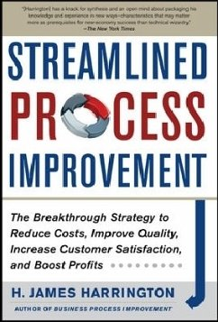 Streamlined Process Improvement: The Breakthrough Strategy to Reduce Costs, Improve Quality, Increase Customer Satisfaction, and Boost Profits - Harrington, H. James