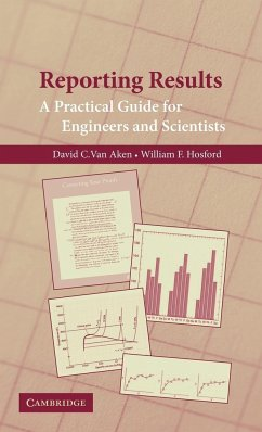 Reporting Results: A Practical Guide for Engineers and Scientists - Van Aken, David C. Hosford, William F.