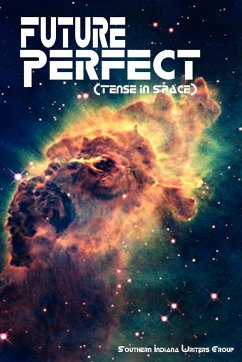 Future Perfect (Tense in Space) - Southern Indiana Writers