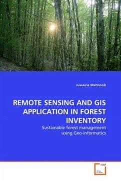 REMOTE SENSING AND GIS APPLICATION IN FOREST INVENTORY - Mahboob, Juwairia
