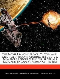 The Movie Franchises, Vol. 52: Star Wars Original Trilogy Including Episode IV a New Hope, Episode V the Empire Strikes Back, and Episode VI Return o - Stevens, Dakota