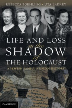 Life and Loss in the Shadow of the Holocaust: A Jewish Family's Untold Story - Boehling, Rebecca Larkey, Uta