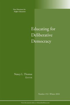 Educating for Deliberative Democracy: New Directions for Higher Education, Nunber 152 - Higher Education He Higher Education