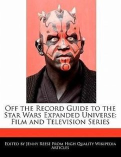 Off the Record Guide to the Star Wars Expanded Universe: Film and Television Series - Reese, Jenny