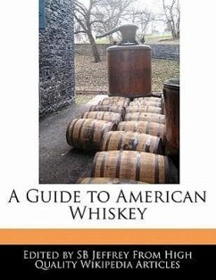 A Guide to American Whiskey - Jeffrey, S. B.