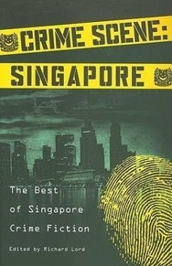 Crime Scene: Singapore: The Best of Singapore Crime Fiction - Lord, Richard