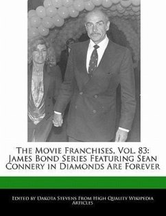 The Movie Franchises, Vol. 83: James Bond Series Featuring Sean Connery in Diamonds Are Forever - Stevens, Dakota