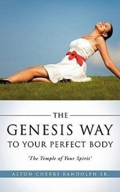 The Genesis Way to Your Perfect Body - Randolph Sr, Alton Cherri