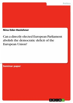 Can a directly elected European Parliament abolish the democratic deficit of the European Union? - Eder-Haslehner, Nina
