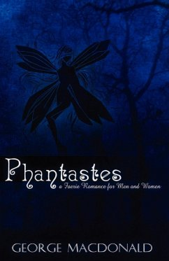 Phantastes: A Faerie Romance for Men and Women - MacDonald, George
