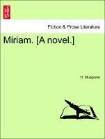 Miriam. [A novel.] - Musgrave, H.