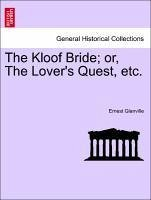 The Kloof Bride or, The Lover's Quest, etc. - Glanville, Ernest