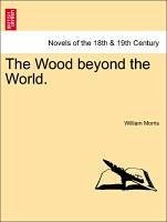 The Wood beyond the World. - Morris, William