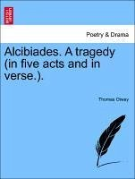 Alcibiades. A tragedy (in five acts and in verse.). - Otway, Thomas